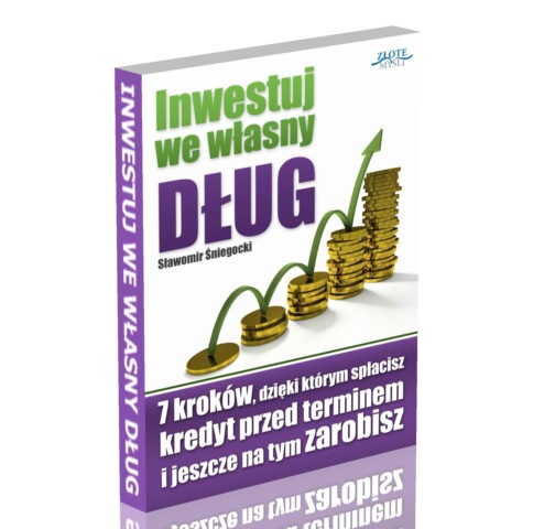Inwestuj we własny dług - bestseller Sławka Śniegockiego
