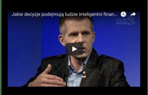 Jakie decyzje podejmują ludzie inteligentni finansowo? - wyjaśnia autor Sławomir Śniegocki