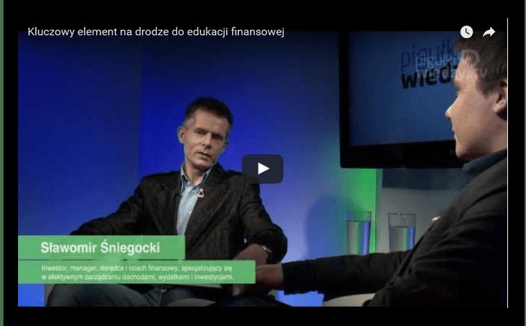 Kluczowy element na drodze do edukacji finansowej - wywiad Sławomir Śniegocki